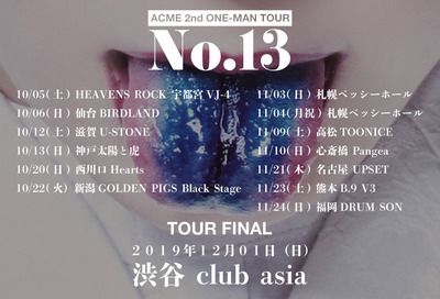ACME 2nd ONE-MAN TOUR 『No.13』